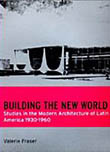 Book cover image of Building the New World: Modern Architecture in Latin America