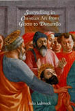 Book cover image of Storytelling in Christian Art from Giotto to Donatello