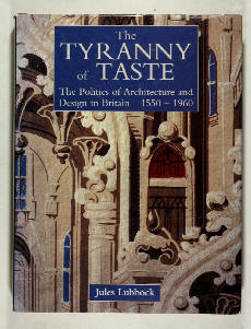 Book cover image of The Tyranny of Taste: The Politics of Architecture and Design in Britain 1550-1960